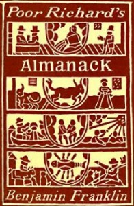 Poor RIchard's Almanak started publication in 1732. The first almanac in Pennsylvania was published by Samuel Atkins in 1686.
